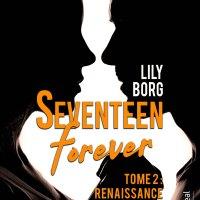 ¤ Chronique littéraire : Seventeen Forever : Renaissance ¤